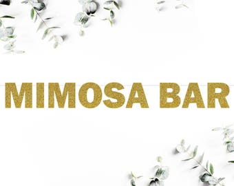 MIMOSA BAR (F5) - glitter banner / wedding / engagement / bridal shower / baby shower / drink bar / champagne table / bubbly bar