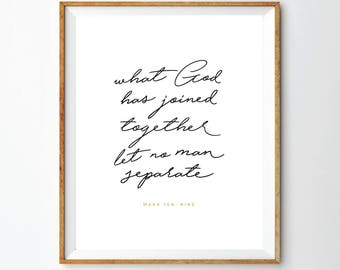 Joined Together Print / Wedding Gift / Engagement Gift / Scripture Art / Mark 10:9