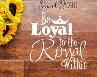 WALL DECAL - Be loyal to the royal within vinyl decal - vinyl decals - Christian - scripture - wall decor - wall quotes -  sticker - CO10