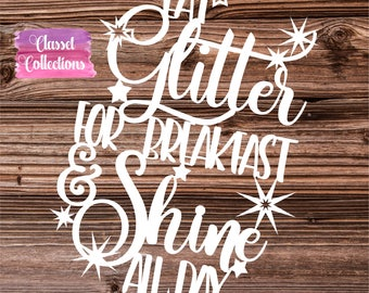 Eat glitter for breakfast and shine all day - papercut template - personal and commercial use