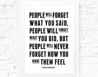 Printable Quote Art, Inspirational Print, People Will Never Forget How You Made Them Feel, Maya Angelou Quote, Digital Art, Subway Style