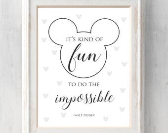 Walt Disney Print.  It's kind of fun to do the impossible.  Mickey Mouse.  All Prints BUY 2 GET 1 FREE!