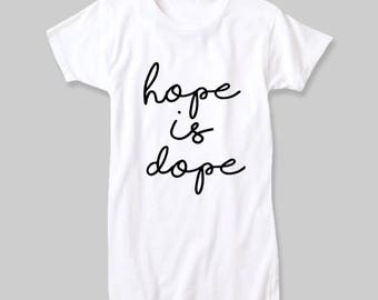 Hope is Dope | Inspirational | Christian | Tee Shirt