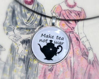 Make Tea not war necklace