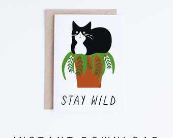 Just Because Card, Stay Wild Printable Card, Funny Cat Printable Cards, Funny Tuxedo Cat Card, Instant Download, Plant Cat Lady, For Friend