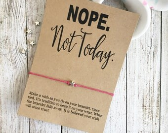Nope Not Today, Gag Gifts For Women, Best Friend Gag Gift, Funny Jewelry, Not Today Bracelet, Not Today, Wish Bracelet, Gag Party Favors