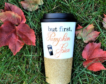 But First Pumpkin Spice Mug // 16oz Plastic Travel Mug with Lid // BPA Free // Fall Coffee Mug // Pumpkins Spice Coffee Mug // Glitter Mug