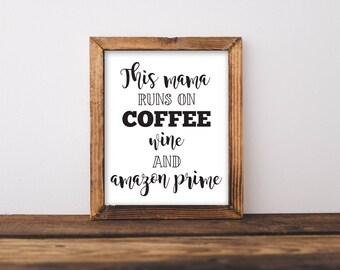 This Mama Runs On Coffee Wine And Amazon Prime, Coffee Print, Coffee Printable, Kitchen Wall Art, Kitchen Printable, Mom Quote, Mom Print