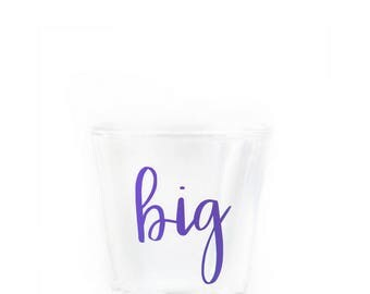 BIG Shot Glass - Gift for Big - Big Little Gift - Big - Sorority Big Little - Sorority Sister - Big Little - Big Shot Glass - Little - Big