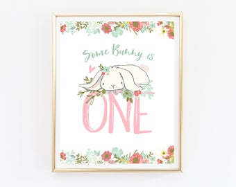 Some Bunny Is One Girl First Birthday Party Decor Printable Birthday Sign First And Second Birthday 1st Birthday Party Decorations DIGITAL
