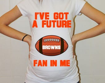 Browns Maternity Shirt Cleveland Browns Baby Future Fan Shirt Baby Boy Girl Cleveland Football Maternity Clothing Pregnancy Baby Shower