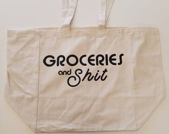 Groceries And Shit Cotton Tote Bag, Reusable Grocery Bag, Large Market Tote, Adult Humor Tote Bag, Graphic Cotton Tote, Custom Tote Bag