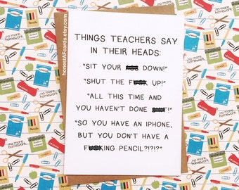 Funny Card For Teacher - Funny Teacher Appreciation Card - Educator Card - Things Teachers Say In Their Heads