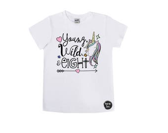 Young Wild and Eight Unicorn Shirt - 8th Birthday Shirt - Girls' Birthday Shirts - Unicorn Birthday Shirts - Eight Year Old - eight is great