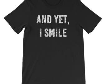 And Yet I Smile - Walking Dead Quote Distressed Design Short-Sleeve Unisex T-Shirt