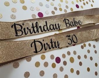 Gold Glitter Birthday Custom Sash - Birthday Babe, Custom Birthday Sash, 21st Birthday, Dirty 30 Sash, Bachelorette Party Sash, Party Sash
