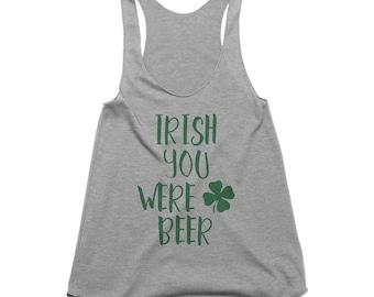 Irish You Were Beer Tank - St Patrick's Day Shirt Women - Drinking Tank Top - St Paddys Day Shirt - St Pattys Bachelorette Party