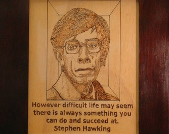 Stephen Hawking Wood burning and quote