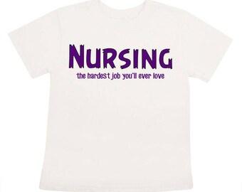 Nursing the hardest job you will ever love digital file for shirts  Iron on  Vinyl Nursing Medical