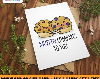 MUFFIN COMPARES to YOU Greeting Card - Love birthday Boyfriend Girlfriend Print Anniversary Friend Cute Animal Pun Food Couple valentines