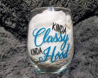 Kinda Classy Kinda Hood Stemless Wine Glass, Gift Ideas For Girlfriends, Gift Ideas For Moms, Gifts For Wine Lovers, Kinda Classy Wine Glass