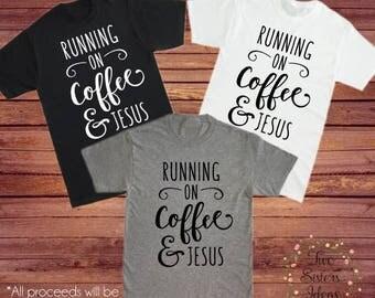 Coffee and Jesus Shirt, Sunday Shirt, Christian Coffee Shirt, Funny Religious Shirt, Benefit Shirt, Support Church, Running on Coffee Jesus