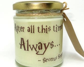Always/Harry potter Quote design, Scented Jar Candle, gift, Christmas, Wicca, Birthday, Holidays, Book Candle, Film Candle