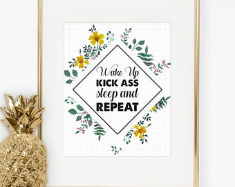 Wake Up, Kick Ass, Sleep and Repeat Printable Wall Art 8x10 inches, Wall decoration, Daily Quote, Motivation Quote, Printable digital art
