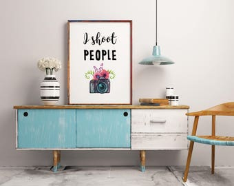 funny prints I shoot people print Best gift for photographer wall art poster art print digital download instant download home decor