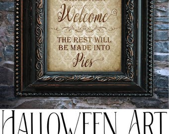 Funny Halloween Print, Halloween Art, Well behaved children welcome, the rest will be made into pies