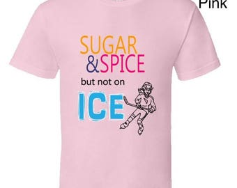 Sugar And Spice Not On Ice Hockey T-Shirt,ice hockey girls,hockey clothing,high school ice hockey,youth ice hockey apparel, kids tshirts