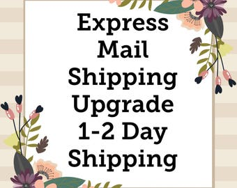 Express Shipping USPS 1-2 Day Guranteed Delivery