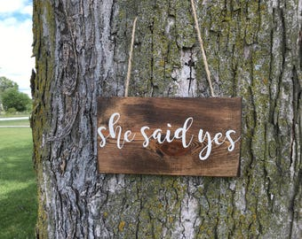 She Said Yes Sign, Rustic Wooden Sign, Wedding Decor, Engagement Pictures, Photo Prop, Home Decor, Wall Art, Customizable Sign, 10 X 5.5