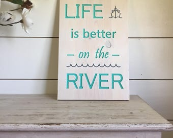 White Life is better on the river, river signs, engraved signs, MIchigan river signs, freighter decor, cabin decor, beach house decor