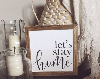 23x23 Let's Stay Home Hand Painted Wood Sign: Chic Farmhouse, Rustic Decor, Wall Art, Home Decor, Housewarming Gift, Engagement