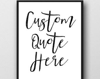 Your Quote Here, Custom Art , Custom Wall Art, Custom/Custom Script Quote, Create your quote, Custom POSTER, 24x30,16x20,8x10