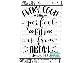 Every good and perfect gift is from above James 1:17 cutting file, SVG, DXF, png, Bible verse, baby, newborn, adoption design