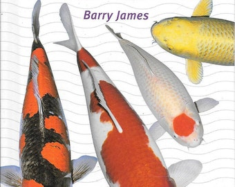 Koi: Comprehensive Advice on Maintaining and Displaying by Barry James  (NEW)