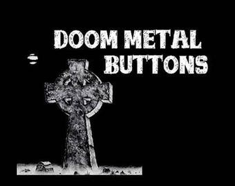 19 x Doom Metal band buttons set 19! (25mm, badges, pins, heavy metal, patch, tees, stoner, desert, sludge)