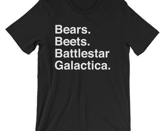 Bears Beets Battlestar Galactica - Short-Sleeve Unisex T-Shirt - Funny, Quote Dwight Schrute, Jim Halpert, Michael Scott, The Office