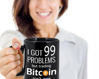Got 99 Problems but Bitcoin ain't one - Bitcoin Mug | Bitcoin Coffee Mug | Bitcoin gift