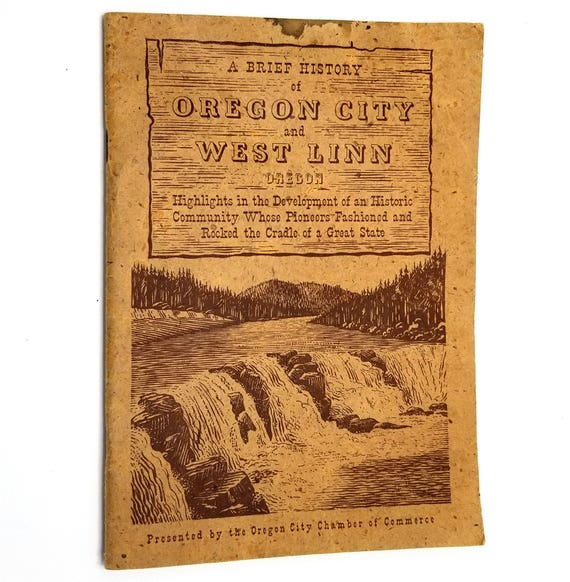 A Brief History of Oregon City and West Linn by William D. Welsh 1st Edition 1941 Crown Zellerbach Corporation OR