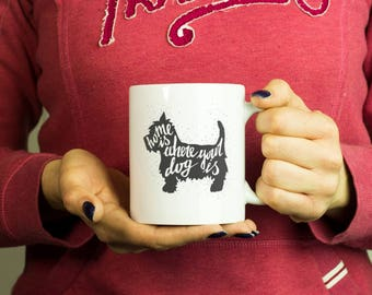 Home is where your dog is Mug, Coffee Mug Funny Inspirational Love Quote Coffee Cup D577