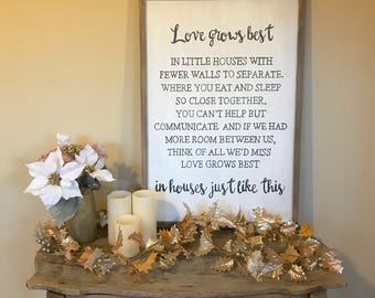 Love Grows Best in Little Houses Sign - Love Grows Best - Love Grows Here - Love Grows Here Sign - Little House - Little House Sign