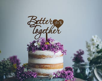 Wedding Cake Topper - Better Together - Initials Cake Topper - Custom Cake Topper - Gold Cake Topper - Monogram Cake Topper - Rustic Topper