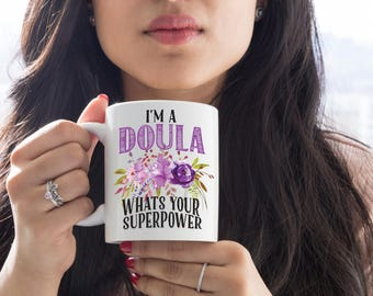 I'm a Doula Whats Your Superpower Mug, Doula Mug, Gift for Doula, Gift for Her, Midwife Mug, Choose Your Back Design, Gift For Friend