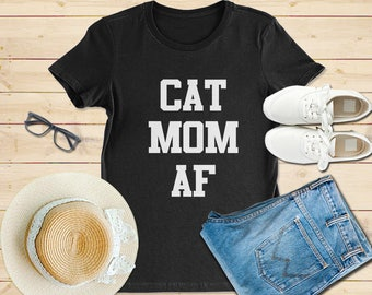 Cat mom af, Cat mom af shirt, Cat gift idea for Girl, Cat Gifts For Women, cat mommy, crazy cat lady, I like cats, Cat lover gift