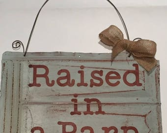 Raised in a Barn Antique tin shingle sign