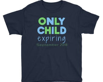 Only Child Expiring September 2018 Pregnancy Announcement Sibling Expecting Baby Boys Girls Youth Short Sleeve T-Shirt