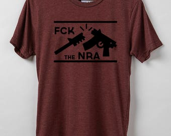 Gun Control Shirt - FCK the NRA - Resist Shirt - Made in USA